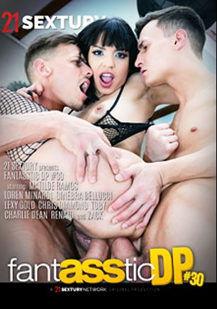 Fantasstic DP 30, starring Matilde Ramos, Lexy Gold, Ginebra Bellucci, Loren Minardi, Chris Diamond, Charlie Dean, Rick Renato and Totti, produced by 21 Sextury.