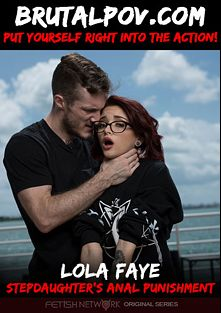 Brutal POV: Lola Faye: Stepdaughter's Anal Punishment, starring Lola Fae and Brick Danger, produced by Fetish Network.