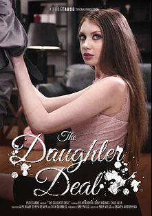 The Daughter Deal, starring Elena Koshka, Alex Blake, Chad Alva, Dick Chibbles, Syren De Mer and Steve Holmes, produced by Pure Taboo.