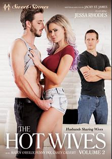 The Hot Wives 2, starring Jessa Rhodes, Lucas Frost, Damon Dice, Casey Calvert, Penny Pax, Maddy O'Reilly, Ricky Johnson and Ramon Nomar, produced by Mile High Media and Sweet Sinner.