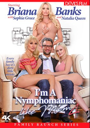 I'm A Nymphomaniac Like Mom 4, starring Natalia Queen, Sophia Grace, Briana Banks and Tyler Nixon, produced by Devil's Film and Devils Film.