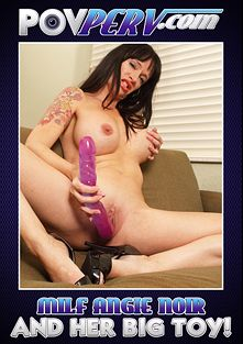 Milf Angie Noir And Her Big Toy, starring Angie Noir, produced by POV Perv.