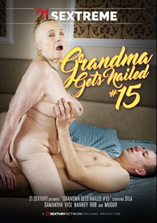 Grandma Gets Nailed 15, starring Sila, Viol, Nanney, Mugur and Samantha, produced by 21 Sextreme.