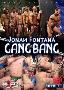 Jonah Fontana Gang Bang, starring Jonah Fontana, Jacob Connar, Max Adonis, Riley Mitchel, Asher Devin and Brad Rockwell, produced by Dark Alley Media and Raw Fuck Club.