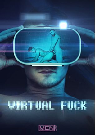 Virtual Fuck, starring William Seed, Theo Ross, Pierce Paris, Porter (Sean Cody), JJ Knight, Justin Matthews and D.O., produced by Men.