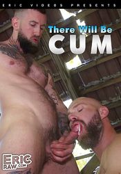 Gay Adult Movie There Will Be Cum