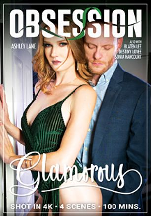 Glamorous, starring Ashley Lane, Destiny Lovee, Sonia Harcourt, Johnny Goodluck, Blaten Lee, Nathan Bronson and Brad Knight, produced by Obsession XXX.