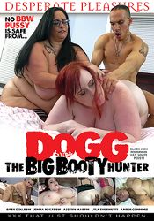 Straight Adult Movie Dogg, The Big Booty Hunter