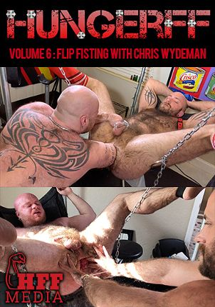 Gay Adult Movie HungerFF 6: Flip Fisting With Chris Wydeman