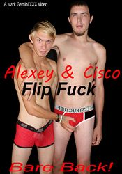 Gay Adult Movie Alexey And Cisco: Flip Fuck