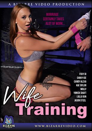 Wife Training, starring Candy Alexa, Mishelle Klein, Lullu Gun, Foxy Di, Kai Taylor, Ian Scott, Csoky Ice and Jason Steele, produced by Bizarre Video Productions.