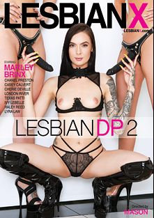 Lesbian DP 2, starring Marley Brinx, Ivy Lebelle, Haley Reed, London River, Lyra Louvel, Texas Patti, Casey Calvert, Cherie DeVille and Chanel Preston, produced by Lesbian X.