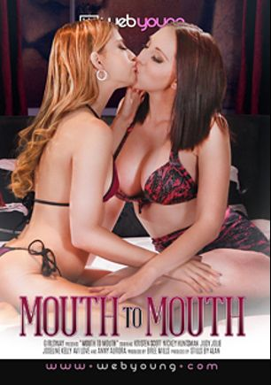 Mouth To Mouth, starring Kristen Scott, Nickey Huntsman, Judy Jolie, Avi Love, Joseline Kelly and Anny Aurora, produced by Web Young.