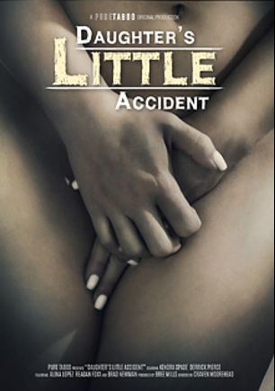Daughter's Little Accident, starring Kendra Spade, Brad Newman, Alina Lopez, Reagan Foxx and Derrick Pierce, produced by Pure Taboo.