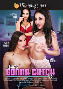 She's Gonna Catch Us, starring Jade Baker, Emily Willis, Kristall Rush, Kenzie Reeves, Dava Foxx, Serene Siren, Adriana Chechik, Christie Stevens and India Summer, produced by Mommys Girl and Girlsway.