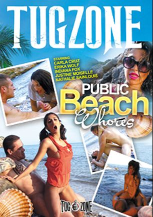 Public Beach Whores, starring Indiana Fox, Erika Wolf, Carla Cruz, Mademoiselle Justine and Nathalie Sainlouis, produced by Tug Zone.