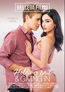 Holding Out And Giving In, starring Gianna Dior, Emily Willis, Anny Aurora, Damon Dice, Abella Danger, Tyler Nixon, Riley Reid and Michael Vegas, produced by Bellesa Films.