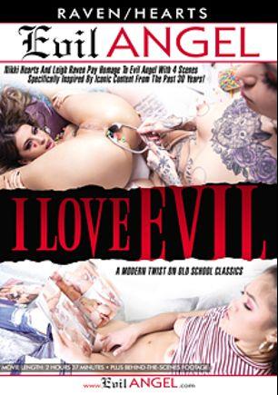 I Love Evil, starring Zoey Monroe, Kendra Spade, Leigh Raven, Kristen Scott, Charlotte Sartre, Markus Tynai, Mickey Mod and Ramon Nomar, produced by Evil Angel.