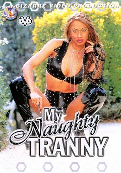 "Adult entertainment movie ""My Naughty Tranny"" starring Vo D'Balm, Larry Liverstein & Alissa (o). Produced by Bizarre Video Productions."