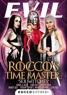 Rocco's Time Master: Sex Witches, starring Anna De Ville, Tina Kay, Lena Reif, Tiffany Tatum, Nancy Ace, Cherry Kiss, Lutro, Monica Brown, Paolo Harver and Rocco Siffredi, produced by Evil Angel and Rocco Siffredi Productions.