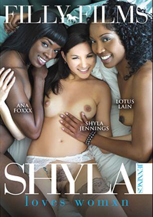 Shyla Jennings Loves Womxn, starring Lotus Lain, Ana Foxx, Shyla Jennings, Cherie DeVille, Vanessa Veracruz, Bella Rose and Georgia Jones, produced by Filly Films.
