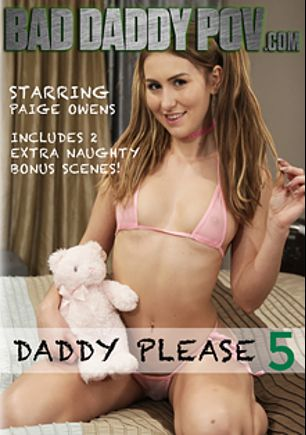 Daddy Please 5, starring Paige Owens, Payton St Clair, Aspen Romanoff, Charlotte Cross, Moka Mora, Bailey Brooke, Kat Monroe, Sadie Holmes and Barrett Blade, produced by Bad Daddy POV.