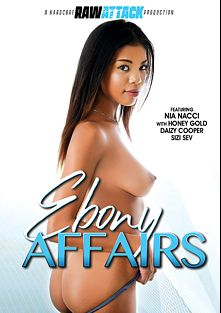 Ebony Affairs, starring Nia Nacci, Daizy Cooper, Sizi Sev and Honey Gold, produced by Raw Attack.