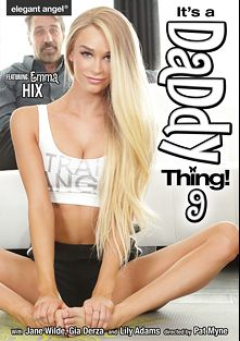 It's A Daddy Thing 9, starring Emma Hix, Gia Derza, Jane Wilde and Lily Adams, produced by Elegant Angel Productions.