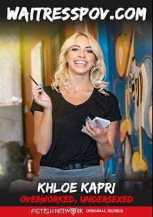 Waitress POV: Khloe Kapri: Overworked, Undersexed, starring Khloe Kapri and Bruno Dickems, produced by Fetish Network.