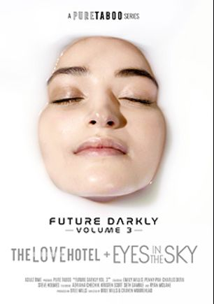 Future Darkly 3, starring Emily Willis, Kristen Scott, Adriana Chechik, Penny Pax, Ryan McLane, Seth Gamble, Charles Dera and Steve Holmes, produced by Pure Taboo.
