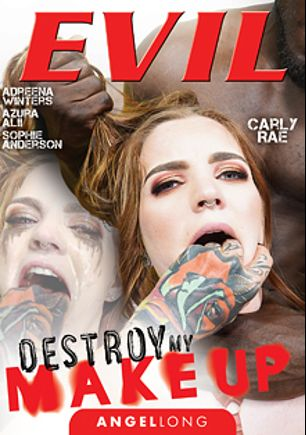 Destroy My Makeup, starring Carly Rae, Azura Alii, Mr. Longwood, Sophie Anderson, Luke Hardy, Adreena Winters, Antonio Black and Angel Long, produced by Evil Angel.