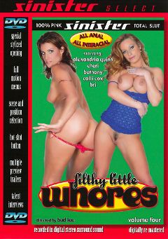 "Adult entertainment movie ""Filthy Little Whores 4"" starring Alexandra Quinn, Calli Cox & Phyllisha Anne. Produced by Sin City."