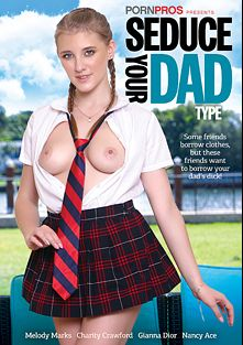Seduce Your Dad Type, starring Melody Marks, Gianna Dior, Charity Crawford and Nancy Ace, produced by Porn Pros.