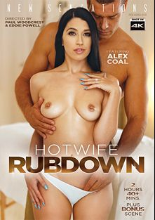 Hotwife Rubdown, starring Alex Coal, Adira Allure, Lacy Lennon, Gabriela Lopez, Zachary Wild, Ramon Nomar and Steve Holmes, produced by New Sensations.