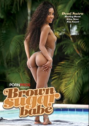 Brown Sugar Babe, starring Demi Sutra, Nia Nacci, Kira Starr and Harley Dean, produced by Porn Pros.