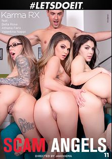 Scam Angels 11, starring Karma Rx, Athena Faris, Chad White, Valentina Nappi, Bella Rose, Seth Gamble and Ryan Driller, produced by LetsDoeIt.