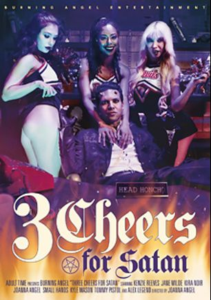 3 Cheers For Satan, starring Jane Wilde, Kenzie Reeves, Kira Noir, Joanna Angel, Kyle Mason, Small Hands, Alex Legend and Tommy Pistol, produced by Burning Angel.