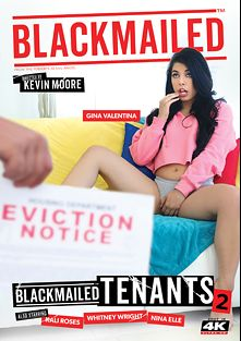 Blackmailed Tenants 2, starring Gina Valentina, Kali Roses, Whitney Wright, Nina Elle, Jessy Jones, Michael Vegas, Seth Gamble and Kevin Moore, produced by BlackMailed and Evil Angel.