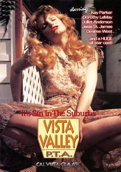 "Adult entertainment movie ""Vista Valley P.T.A"" starring Desiree West, Kay Parker & Jessie St. James. Produced by Cal Vista Classic."