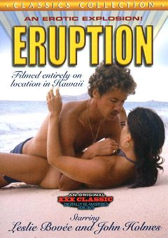 "Adult entertainment movie ""Eruption"" starring Leslie Bovee, Wynne Colburn & Shell Seward. Produced by Cal Vista Classic."