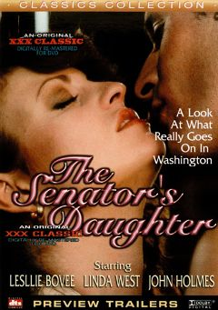 "Adult entertainment movie ""The Senator's Daughter"" starring Linda West, Leslie Bovee & Burham Tey. Produced by Cal Vista Classic."