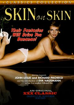 "Adult entertainment movie ""Skin On Skin"" starring Erica Boyer, Eva Hausman & Suzanne French. Produced by Cal Vista Classic."