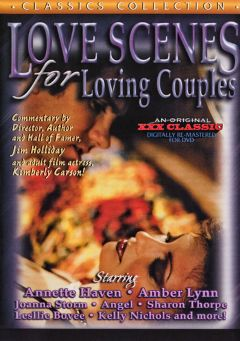 "Adult entertainment movie ""Love Scenes For Loving Couples"" starring Annette Haven, Charles Hooper & Anna Turner. Produced by Cal Vista Classic."