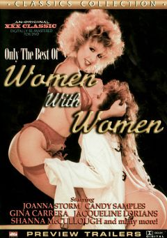 "Adult entertainment movie ""Only The Best Of Women With Women"" starring Candida Royalle, Ali Moore & Aurora Lee. Produced by Cal Vista Classic."