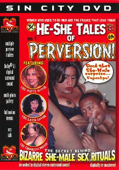 "Adult entertainment movie ""He-She Tales of Perversion"". Produced by Sin City."
