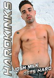 Gay Adult Movie Josh Milk Gets Hard