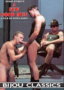 A Few Good Men, starring Mike Mueller, Michael Christopher, Lee Ryder, John Hogan, Greg Johnson, Peter Wave, Peter Barrie, Lee Stern, Brian Thompson, Brad Peters, Brian Thomas and Al Parker, produced by Bijou Gay Classics and Surge Studio.