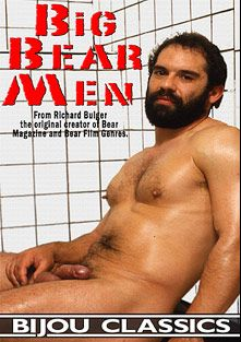 Big Bear Men, starring Vigilante, Mike Kloubec, Lou Lancaster, David LaTour, Steve Lyons, Sampson, Eric Botelli, Rick Davis and Jason Steele, produced by Bijou Gay Classics.