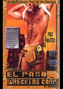 El Paso Wrecking Corp., starring Fred Halsted, Robert Snowden, Guillermo Ricardo, Mike Morris, Steve King, Lou Davis, Rob Carter, Ken Brown, Jared Benson, Richard Locke, Keith Anthoni and Clay Russell, produced by HIS Video (VCA - Gay).