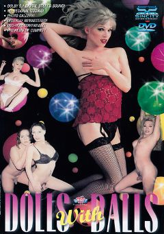 "Adult entertainment movie ""Dolls with Balls"" starring Geneva (o), Gina (o) & Iris (o). Produced by Sin City."